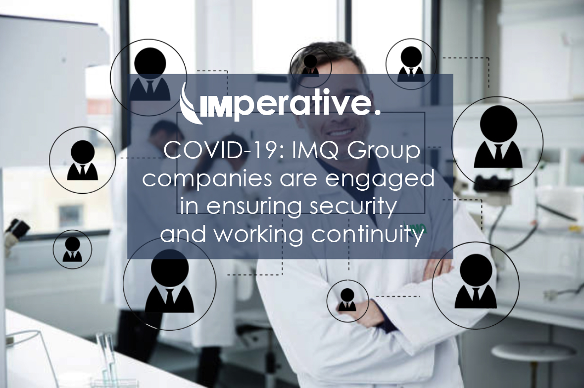 COVID-19: IMQ Group companies are engaged in ensuring security and working continuity
